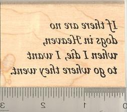 If there are no dogs in heaven... Rubber Stamp WM H7715