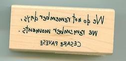 INKADINKADO rubber stamp WE DO NOT REMEMBER DAYS... wood mou